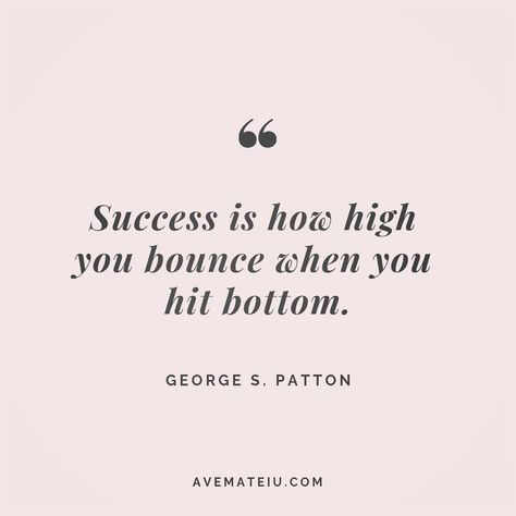 Success is how high you bounce when you hit bottom. George S. Tagalog Love Quotes, Emo Quotes, Best Love Quotes, Love Quotes For Him, Crush Quotes, Words Quotes, Quotes To Live By, Hippie Quotes, Inspire Quotes