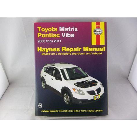 Haynes 2003 2011 Toyota Matrix Pontiac Vibe Repair Manual 92060 Listing In The Pontiac Car Truck Manuals Literature Manuals Lit Pontiac Vibe Car Repair