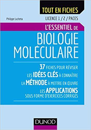Biologie Moleculaire Licence 1 2 Paces L Essentiel Philippe Luchetta Livres Biologie Moleculaire Biologie Chimie Organique