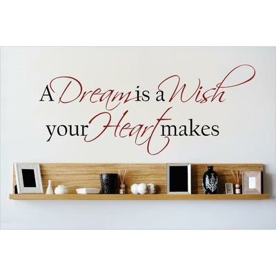 Design With Vinyl A Dream Is A Wish Your Heart Makes Wall Decal