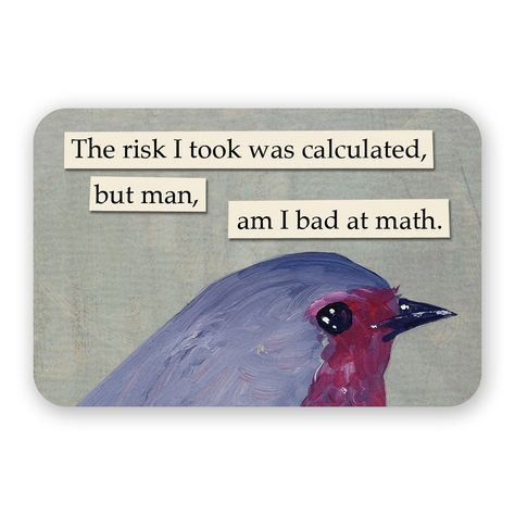 The Risk I Took Magnet – Bird – Math – Humor – Animal – Nature – Gift – Stocking Stuffer – Anima Care Snow Much Fun, Disney Cartoons, 8 Bit, Teacher Appreciation, Vintage Logo, Bird Quotes, Quotes About Birds, Bird Sayings, Funny Pictures Can't Stop Laughing