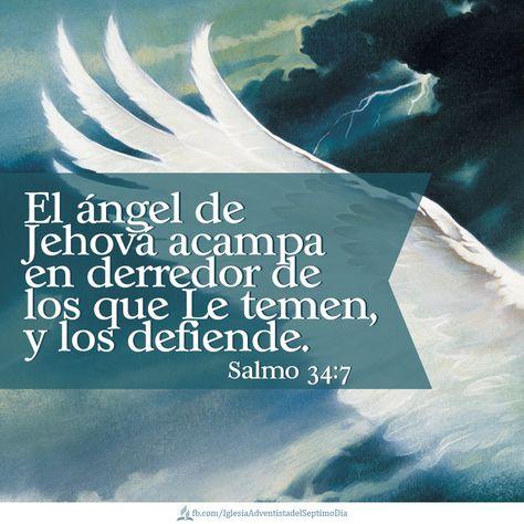 Salmos 34:7 El ángel de Jehová acampa alrededor de los que le temen, Y los defiende.♔