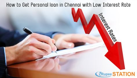 Get Easy Personal Loan In Chennai With Low Interest Rate At Rupeestation You Can Experience The Paperless As Well As Hassle Free Loan Process Personal Loans