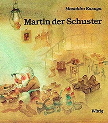 Martin Der Schuster Nach Einer Legende Von Leo Tolstoi Amazon De Masahiro Kasuya Yoka Watari Peter Bloch Bucher Kinderbucher Bilderbuch Bucher