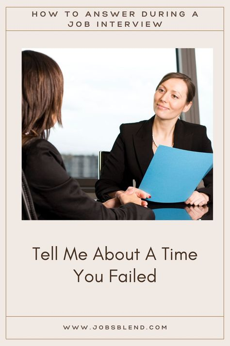 Tell Me About A Time You Failed In 2021 Job Interview Interview Answers Popular Interview Questions