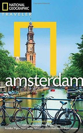 National Geographic Traveler Amsterdam 2nd Edition Amsterdam Travel Guide Travel Amsterdam Travel