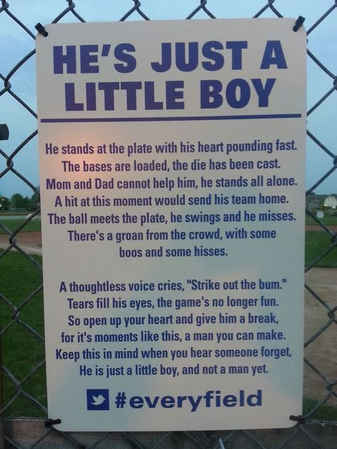 He's Just a Little Boy - Sign found on a youth baseball field. I hope they leave it up. This needs to be put up on every little league field out there.