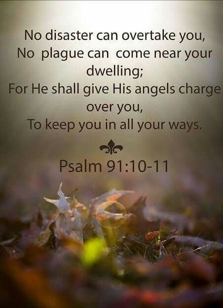 PSALM 91:10-11 OUR*!!! GOD*!!!!!!! IS*!!!!!!! AN