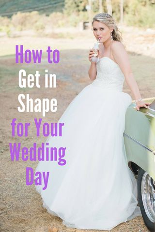 b0781481b17b Get in Shape for Your Wedding Day  DIYactiveHQ  wedding
