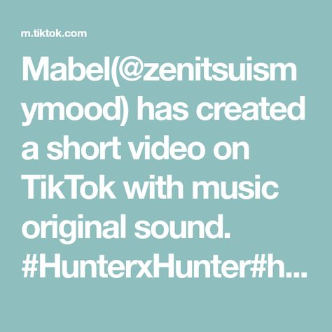 Mabel(@zenitsuismymood) has created a short video on TikTok with music original sound. #HunterxHunter#hunterxhunteredits#hxh#killua#killuazoldyck#gon#gonfreeces#anime#hxhedit#sadanimeedit#fyp#foru#foryoupage#foryoupag#gonandkillua#weeb