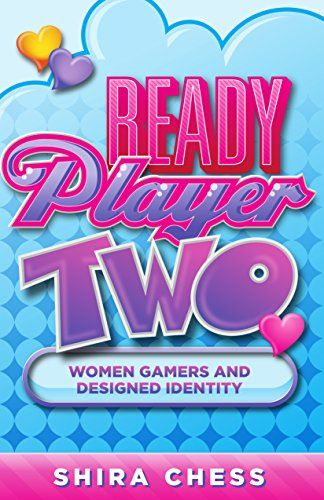 Ready Player Two Women Gamers And Designed Identity By S Https Www Amazon Com Dp 1517900697 Ref Cm Sw R Pi Dp U X Dozhdbspw75t5