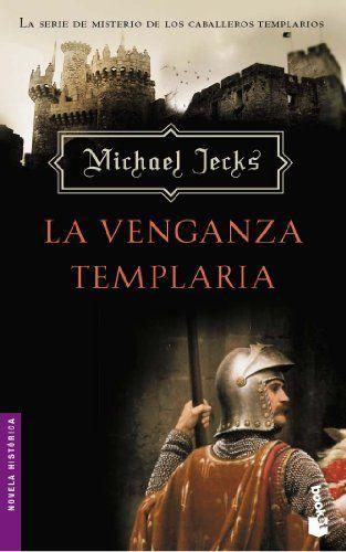 La Venganza Templaria Booket Logista De Michael Jecks Venganza Libros Novelas