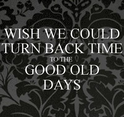 Relive Sweet Memories With With These Good Old Days Quotes Enkiquotes Old Quotes Quote Of The Day Memories Quotes