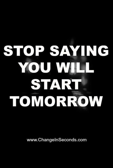 Weight Loss Motivation Stop Saying You Will Start Tomorrow. Weight Loss Motivation Stop Saying You Will Start Tomorrow. Trying To Lose Weight, Losing Weight Tips, Weight Loss Goals, Fast Weight Loss, Healthy Weight Loss, How To Lose Weight Fast, Fat Fast, Lose Fat, Motivation Wall
