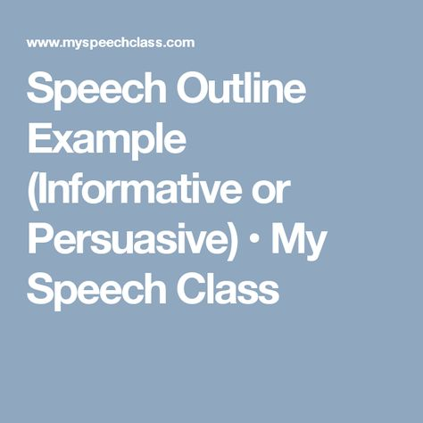 Speech Outline Example (Informative or Persuasive) u2022 My Speech - speech outline example