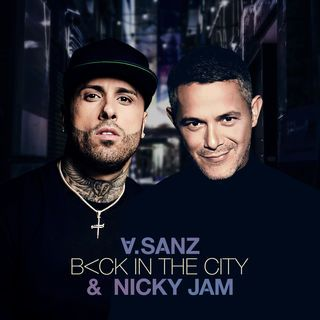 Alejandro Sanz Ft Nicky Jam Back In The City Video Oficial Musica Nueva Música Latina Cantantes Españoles
