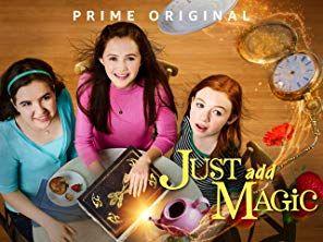 Amazon Com Just Add Magic Season 301 Olivia Sanabia Abby Donnelly Aubrey Miller Judah Bellamy Dee Wallace Catia Just Add Magic Ads Three Best Friends