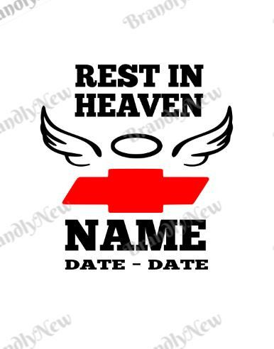 Rest In Heaven Design Sympathy Chevy Sign Custom Order Rip Svg Png Dxf Download Cricut Or Silhouette By Brandlyn Rest In Heaven Custom Sign Design