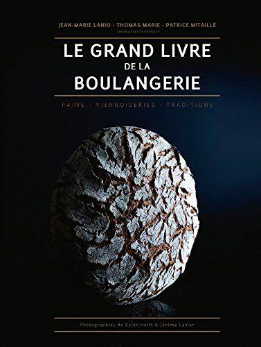 Le Grand Livre De La Boulangerie Pdf Gratuit : grand, livre, boulangerie, gratuit, Grand, Livre, Boulangerie, Thomas, Marie, Livre,, Cuisine
