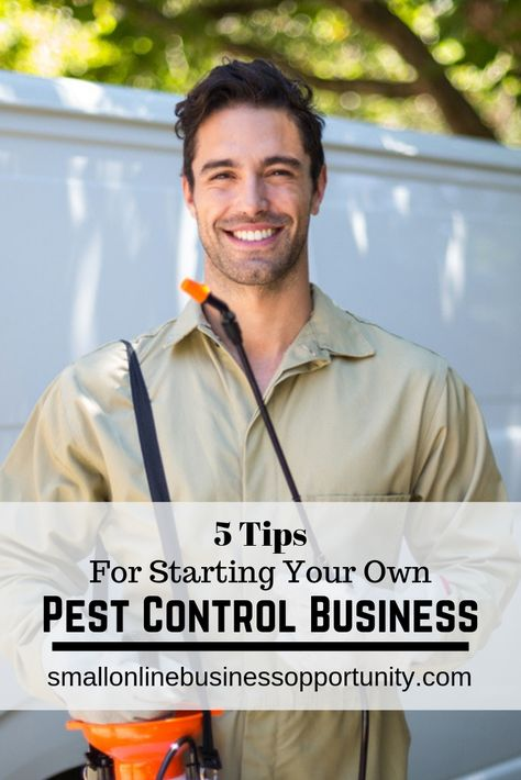 5 Tips For Starting Your Own Pest Control Business