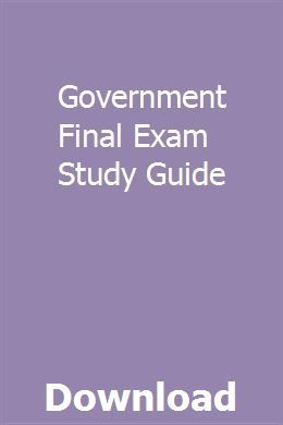 Government Final Exam Study Guide Exam Study Study Guide Exam