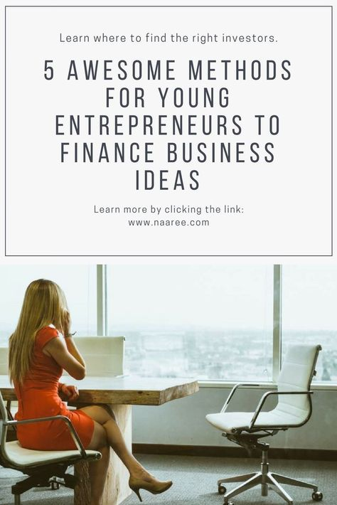5 Awesome Methods For Young Entrepreneurs To Finance Business Ideas