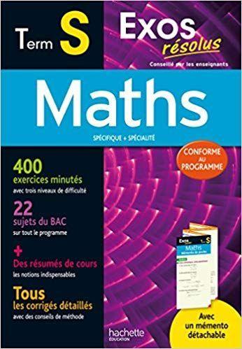 Exos Resolus Maths Term S Claudine Renard Livres Mathematiques Annales Bac Mathematique Terminale