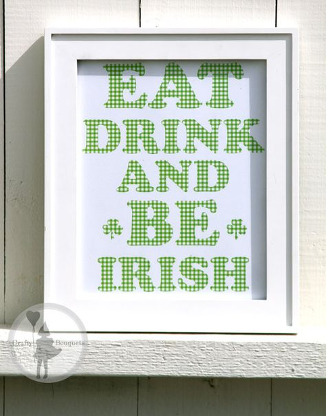St Patrick's Day Eat drink and be Irish sign by craftybouquets, $2.50