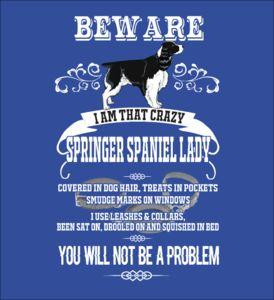 Beware Springer Spaniel Lady - Fabrily