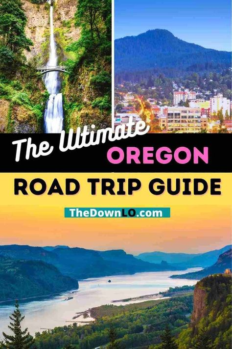 The Ultimate Oregon Road Trip Guide