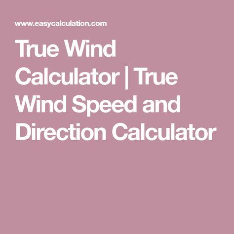 True Wind Calculator | True Wind Speed and Direction