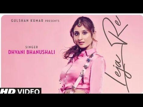 Leja Leja Re Song Leja Leja Re New Song Leja Re Video Dhvani Bhanushali Tanishk Bagchi Youtu Romantic Songs Romantic Song Lyrics Music Lyrics Songs