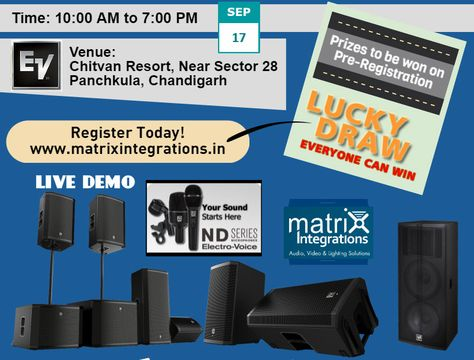 #LiveDemo of #Electro-Voice Products : #LineArray, ZLX, ELX, EKX, TourX, #DJ Speakers, ND Series #Microphones #Date: 17th Sept (Time: 10:00 AM to 7:00PM)  #Register here : www.matrixintegrations.in/event #Contact 9855941777, 9855941775, 9855941888
