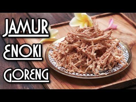 Resep Jamur Enoki Goreng Renyah dan Tahan Lama - YouTube | Cooking, Food, Home cooking