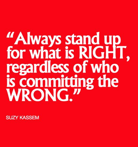 Stand Up For What Is Right Regardless Of Who Is Committing The