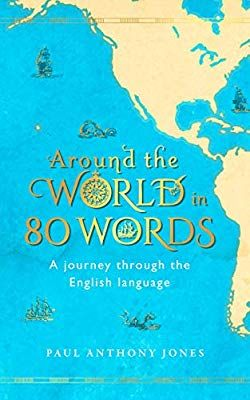 Around The World In 80 Words A Journey Through The English