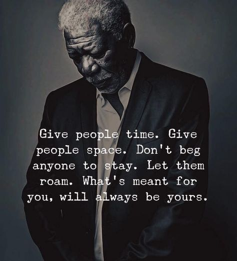Positive Quotes : QUOTATION – Image : Quotes Of the day – Description Give people time. Give people space. Whats meant for you will always be yours.. Sharing is Power – Don't forget to share this quote !