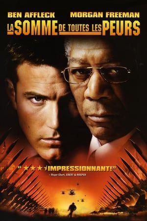 Regarder La Somme De Toutes Les Peurs 2002 Film Complet En Streaming Vf Entier Francais Ben Affleck Dvd Fear