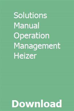 Solutions Manual Operation Management Heizer Operations Management Accounting Principles Numerical Methods