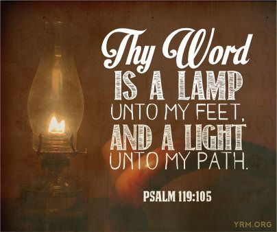 Wonderful Thy Word Is A Lamp Unto My Feet, And A Light Unto My Path. Psalm 119:105 |  Things I LOVE | Pinterest