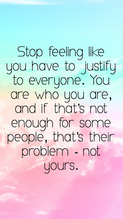11/7 today's daily quote you don't always have to justify for what you do to everyone you are who you are and if people can't see that then it's their problem not yours so be yourself and don't change for other people!🤩😇🥰