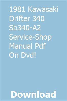 1981 Kawasaki Drifter 340 Sb340 A2 Service Shop Manual Pdf On Dvd Kawasaki Drifter Dvd Kawasaki