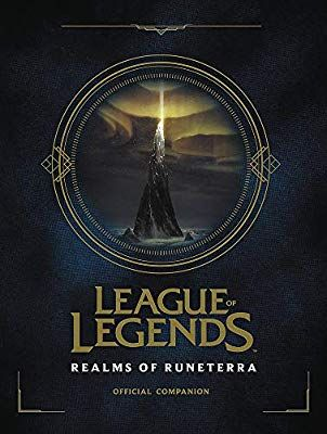 League Of Legends Realms Of Runeterra Official Companion With