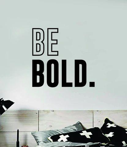 Be Bold Quote Wall Decal Sticker Vinyl Art Decor Bedroom Room Boy Girl – boop decals