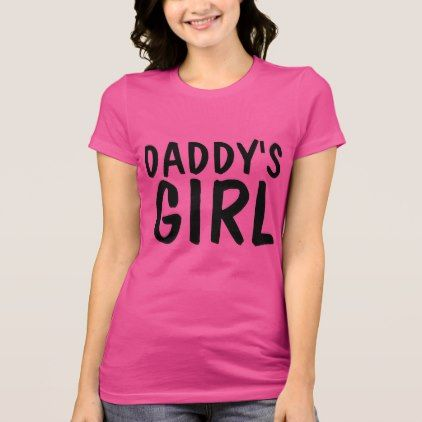 DADDY'S GIRL T-shirts & Sweatshirts - girl gifts special unique diy gift idea