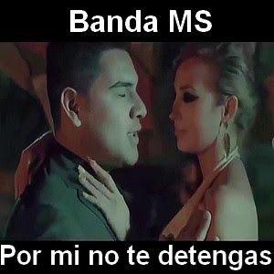 Banda Ms Por Mi No Te Detengas Canciones Letras Y Acordes Banda