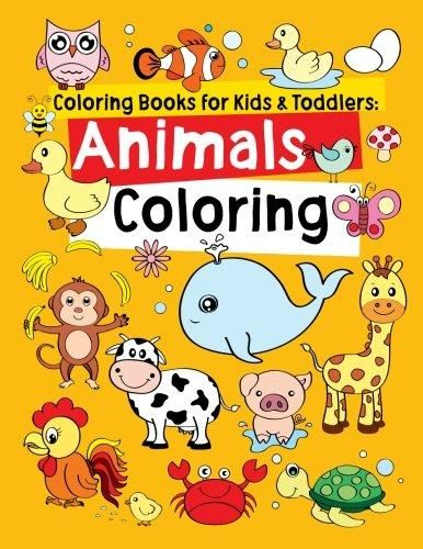 Coloring Books For Kids Toddlers Animals Coloring Children Activity Books For Kids Ages 2 4 4 8 Coloring Books Toddler Coloring Book Kids Coloring Books