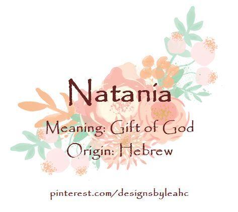 Baby Girl Name Natania Meaning Gift Of God Origin Hebrew
