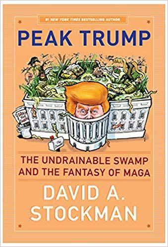 Peak Trump The Undrainable Swamp And The Fantasy Of Maga David A