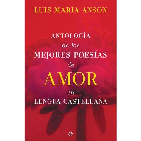 Antología de las mejores poesías de amor en lengua castellana (Tapa dura)